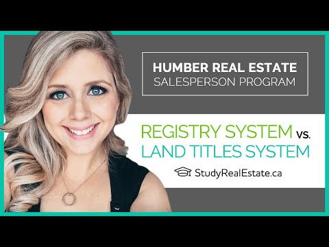 Land Registration In Ontario | Registry System Vs. Land Titles System | Humber Real Estate Course