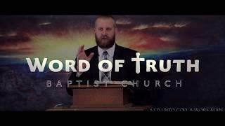 Word of Truth Baptist Church in Prescott Valley, AZ- The Truth