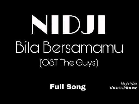 NIDJI - BILA BERSAMAMU (OST. THE GUYS) FULL SONG