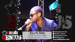 Video Bounty Killer - Dah Sumn Deh (Raw) Opium Riddim - February 2015 download MP3, 3GP, MP4, WEBM, AVI, FLV Juli 2018
