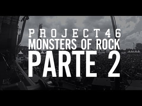 Project46 - Monsters Of Rock 2013 (Parte 2)