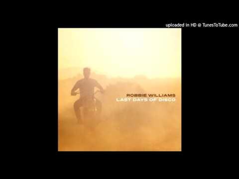 Robbie Williams - Last Days Of Disco (Still Going Dub)