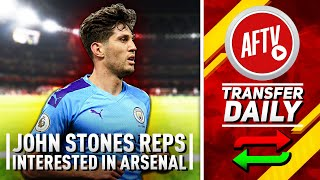 John Stones Reps Interested In Arsenal Move! | AFTV Transfer Daily