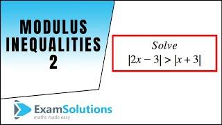 Modulus Inequalities 2 ExamSolutions