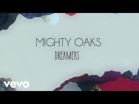 Mighty Oaks - Dreamers (Lyric Video)