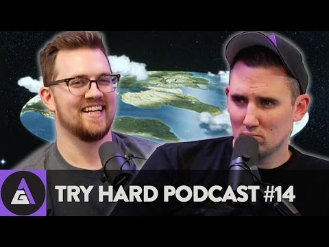 The World is FLAT??? | Try Hard Podcast #14