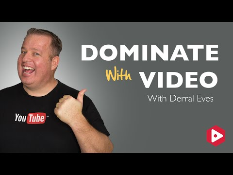 Dominate with Video With Derral Eves