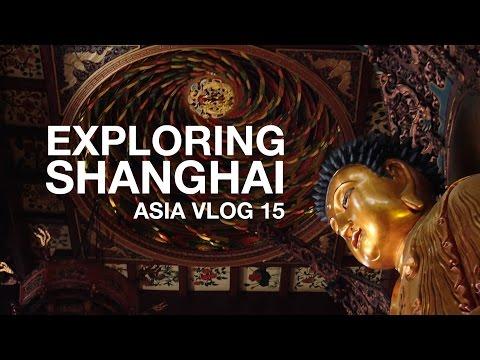 Asia Vlog 15: Jade Buddha Temple, M50 Art District, and Lujiazui | Shanghai, China