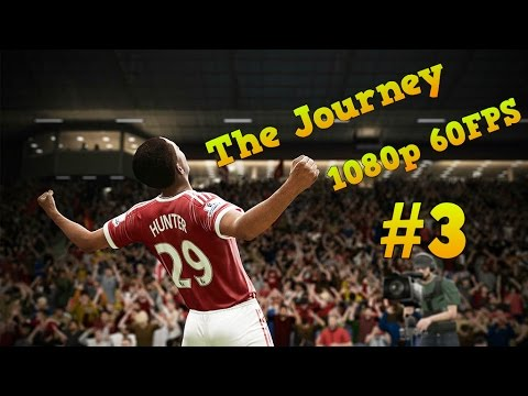 Fifa 17 - The Journey Full Gameplay - 1080p HD, 60fps - #3