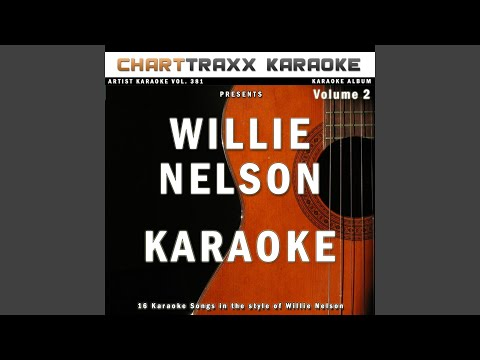 Always On My Mind (Karaoke Version In the Style of Willie Nelson)