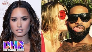 Demi Lovato NOT Ready For Rehab - Khloe K SLAMMED For Tristan Thompson PDA (DHR)
