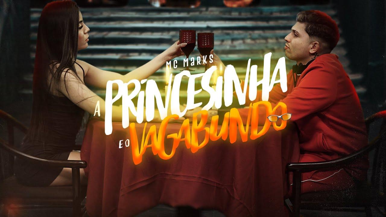 Mc Marks - A Princesinha e o Vagabundo - DJ Murillo e LTnobeat (Clipe Oficial)
