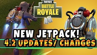 NEW Jet Pack Added In Fortnite + New Updates / Changes in Patch 4.2 May 22 2018