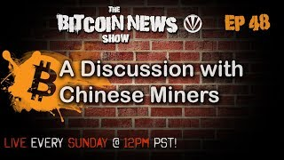 Bitcoin News #48 - Mining Discussion