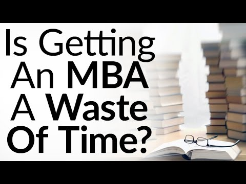 Is Getting An MBA A Waste of Time? | 5 Alternatives To An MBA | Real-World  Business Education