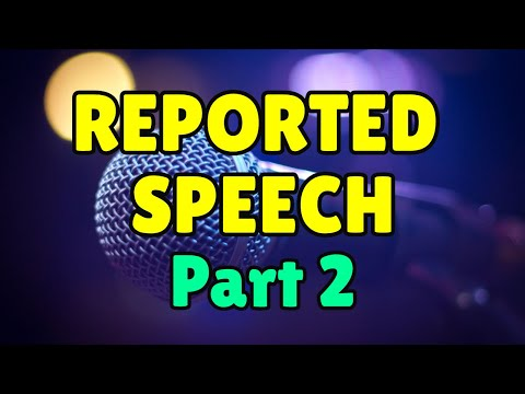 Reported Speech (Part 2) - Reported Requests, Orders, Questions
