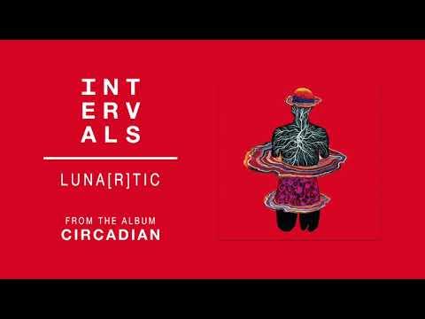 INTERVALS   LUNA[R]TIC (Official Audio)