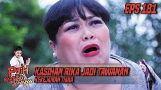 Kasihan Rika Jadi Tawanan Kekejaman Tiara - Fatih Di Kampung Jawara Eps 181
