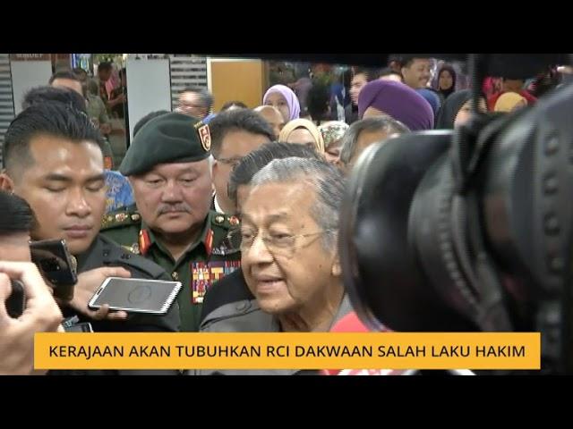 Kerajaan akan tubuhkan RCI dakwaan salah laku hakim - Tun M