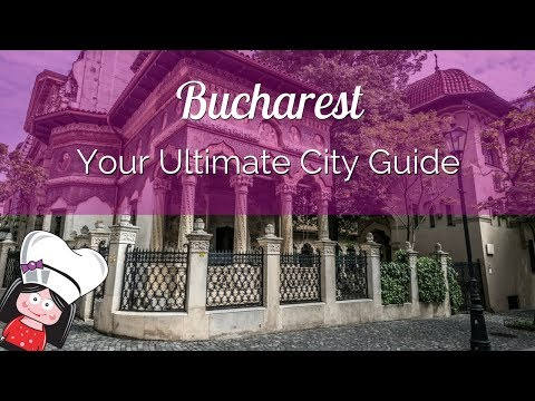 BUCHAREST TRAVEL GUIDE - What to do and see in Bucharest, Romania