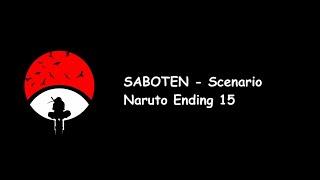SABOTEN Scenario (Naruto Ending 15) Lyrics Video