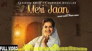 Meri jaan new punjabi song 2018 gurnam bhullar tanishq kaur