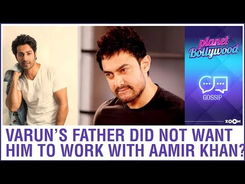 Varun Dhawan's father David Dhawan did not want him to start his career with Aamir Khan?