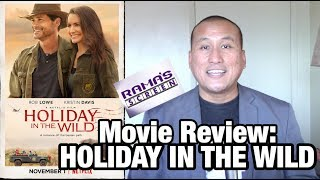 Movie Review Netflix 39HOLIDAY IN THE WILD39 Starring Rob Lowe amp Kristin Davis