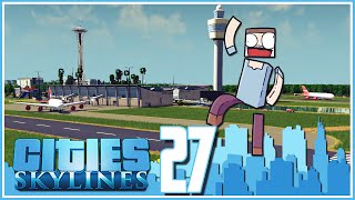 Cities Skylines - Ep.27 : International Airport!