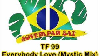 "TF99 - Everybody Love (Mystic Mix) ""exclusive version by Euro90music"""