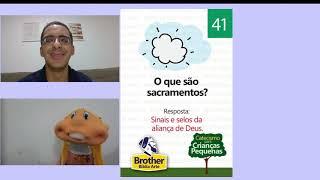 Catecismo para Crianças Pequenas - Pergunta 41