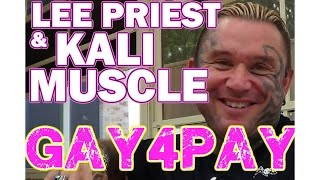 LEE PRIEST and KALI MUSCLE BOTH IN GAY 4 PAY???