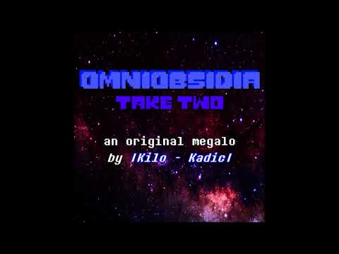 OMNIOBSIDIA: Take Two (Original Composition in the  style of Megalovania)