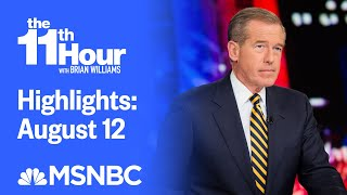 Watch The 11th Hour With Brian Williams Highlights: August 12 | MSNBC