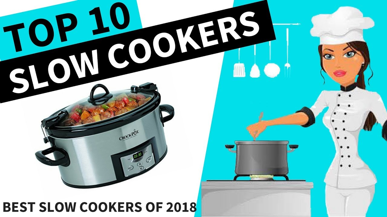 Top 10 Best Slow Cookers To In 2018 Cooker Review