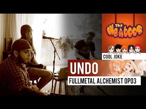 The Weaboos  Undo · Fullmetal Alchemist OP03