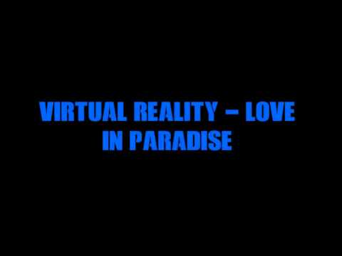 Virtual Reality   Love In Paradise