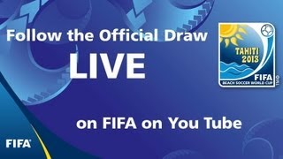 REPLAY: OFFICIAL DRAW - FIFA Beach Soccer World Cup Tahiti 2013