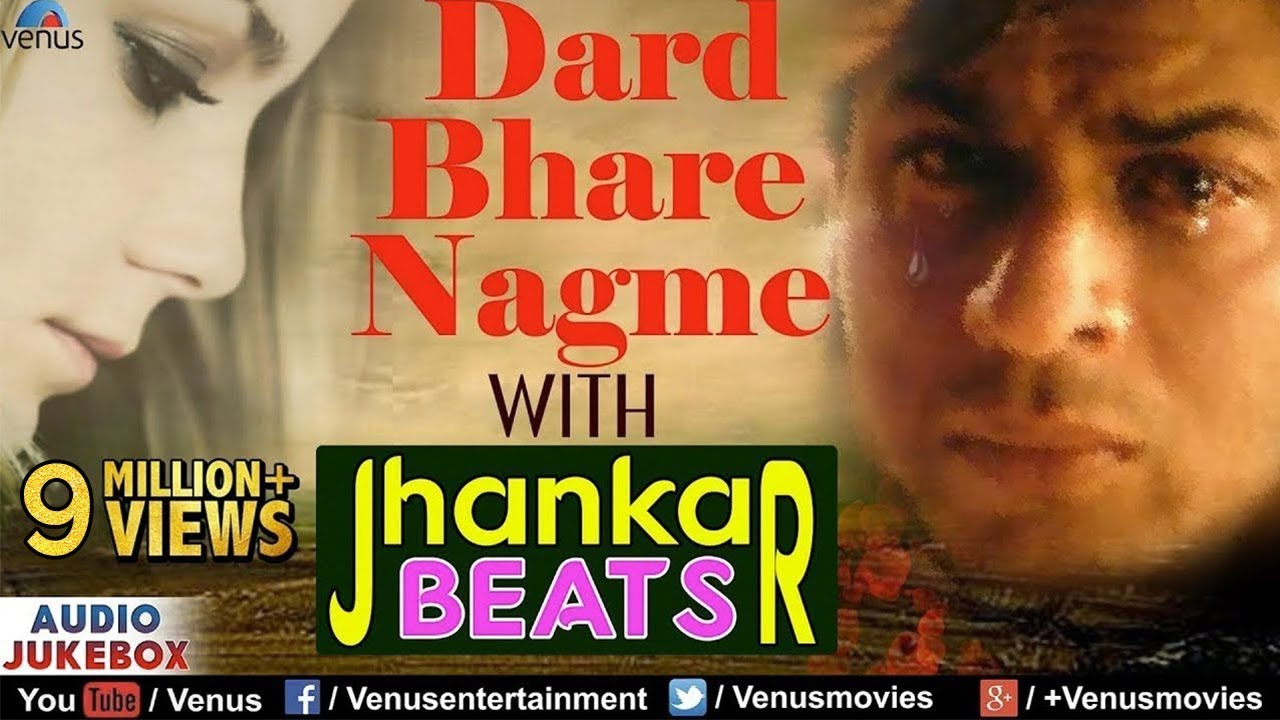 Dard Bhare Nagme With Jhankar Beats Best Of 90s Sad Songs Jukebox Evergreen Romantic Hits