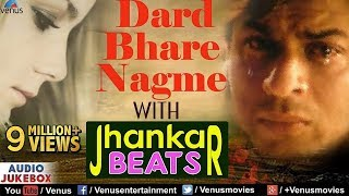 Download Dard Bhare Nagme - With Jhankar Beats | Best Of 90's Sad Songs | JUKEBOX | Evergreen Romantic Hits MP3 song and Music Video