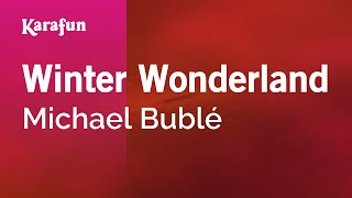 Karaoke Winter Wonderland - Michael Bublé *