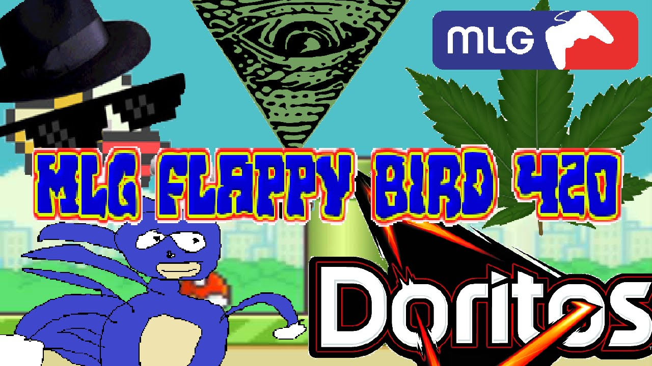 Mlg flappy bird 420 faster than sanic and smoking weed youtube