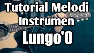 Tutorial Melodi Instrumen - Lungo'O