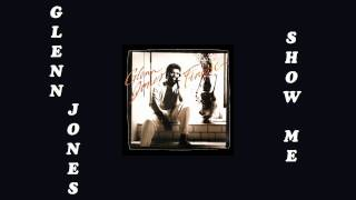 Glenn Jones - Show me 1984