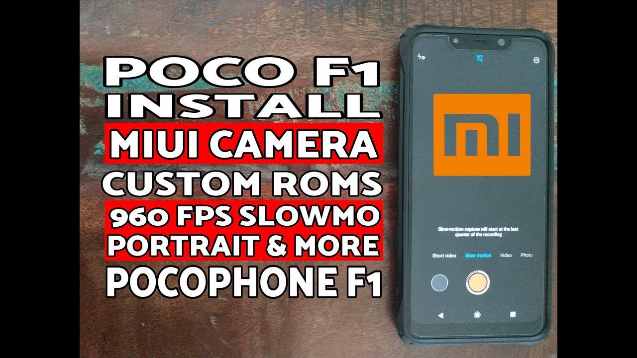 Poco F1 Install MIUI Camera on Custom ROMs (960fps, Portrait & More)