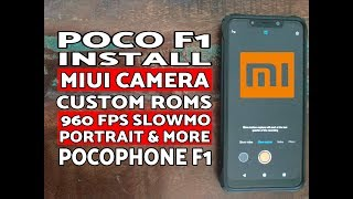 How To Install Poco F1 Miui Camera 960 Fps Slo Mo On Any