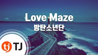 [TJ노래방] Love Maze - 방탄소년단(BTS) / TJ Karaoke