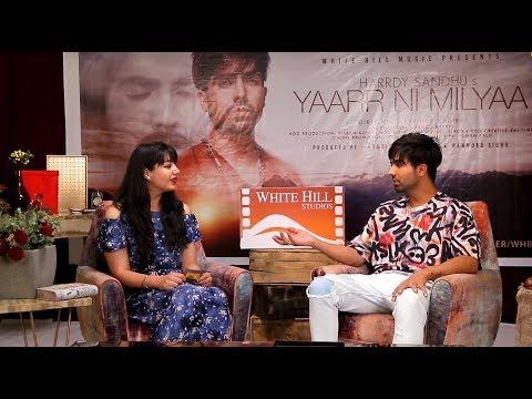Yaarr Ni Milyaa   Hardy Sandhu    Interview    Amrita Ahuja   White Hill Studios