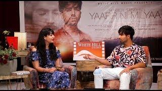 Yaarr ni milyaa | hardy sandhu  | interview |  amrita ahuja | white hill studios
