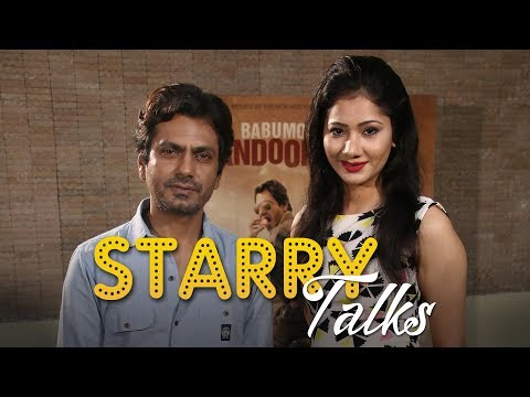 Nawazuddin Siddiqui In A Candid Interview With Pankhurie On Babumoshai Bandookbaaz| Starry Talks